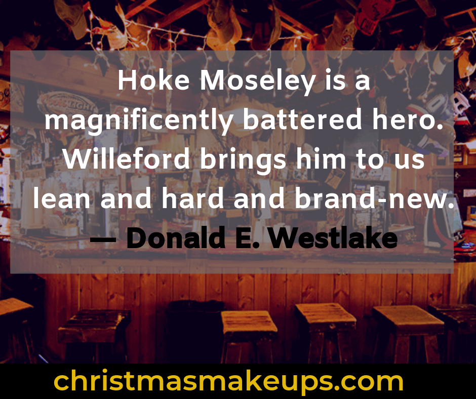 Hoke Moseley is a magnificently battered hero. Willeford brings him to us lean and hard and brand-new. — Donald E. Westlake