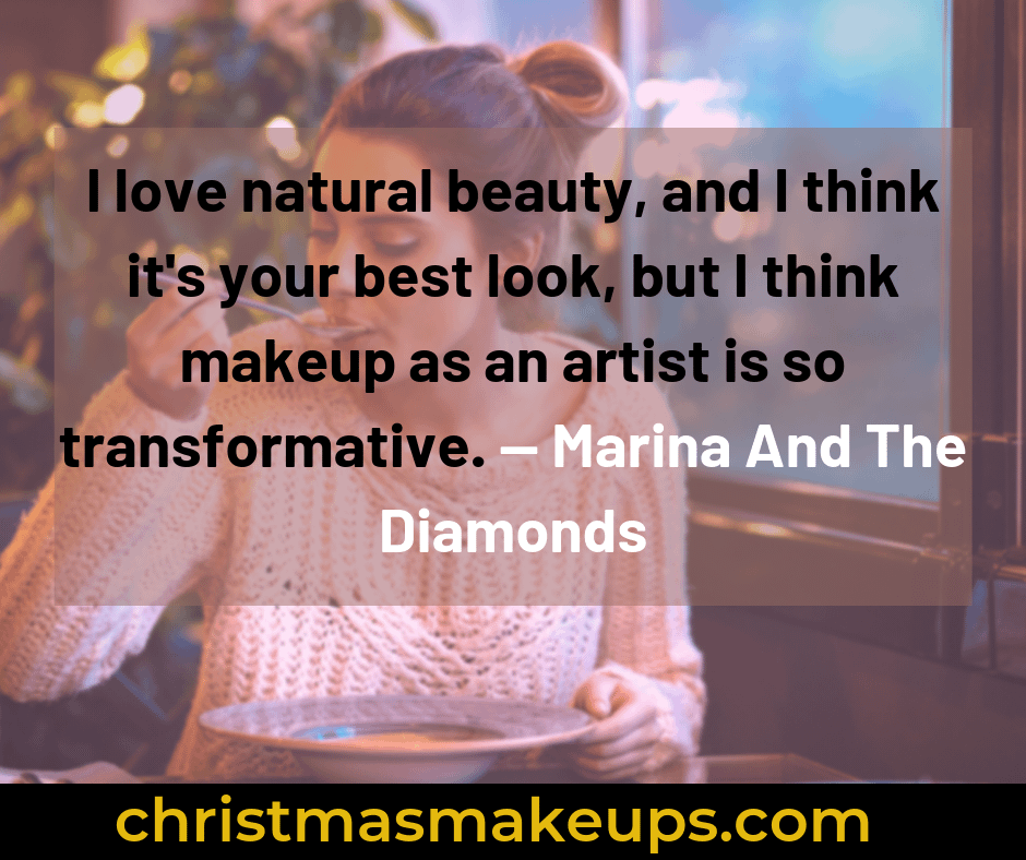 I love natural beauty, and I think it's your best look, but I think makeup as an artist is so transformative. — Marina And The Diamonds