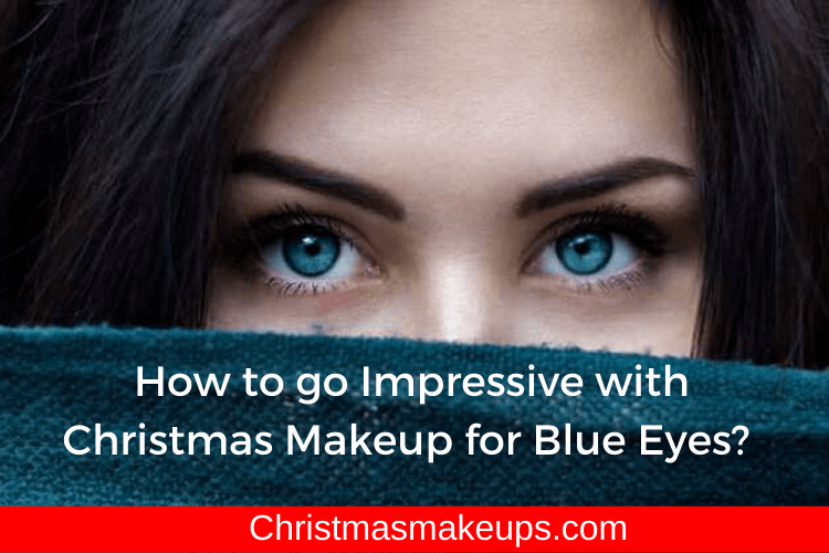 Christmas Makeup for Blue Eyes