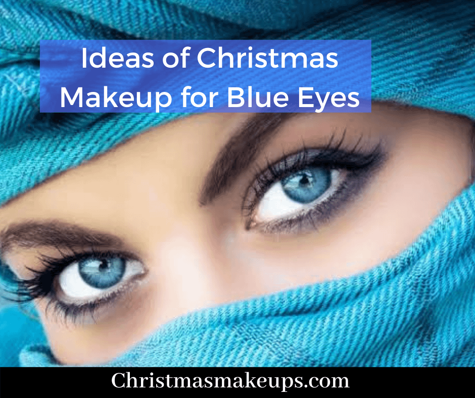 Ideas of Christmas Makeup for Blue Eyes