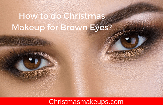 Christmas Makeup for Brown Eyes