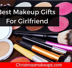 Best Makeup Gifts For Girlfriend