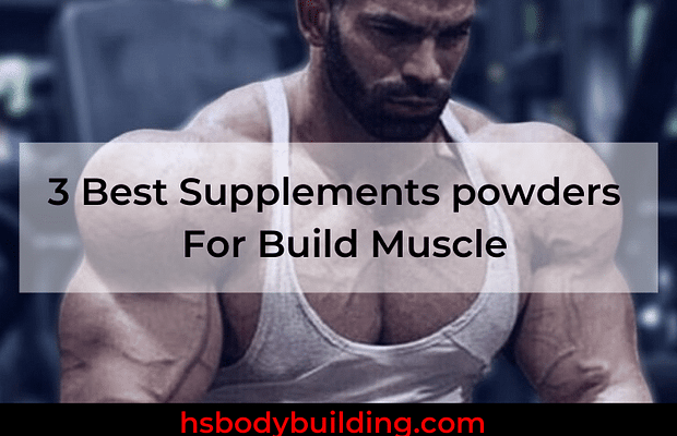 3 Best Supplements For Build Muscle