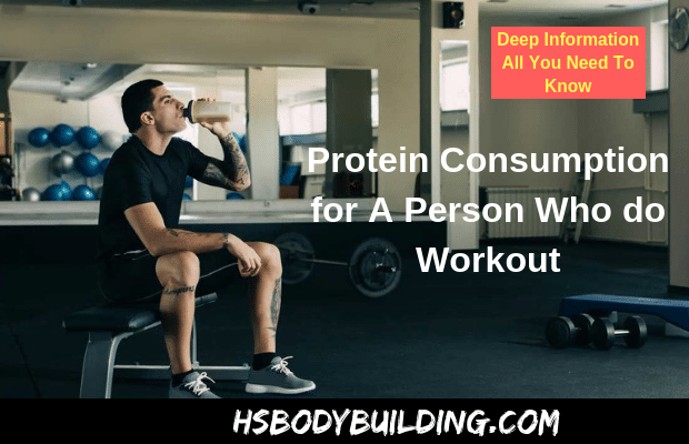 Protein Consumption for A Person Who do Workout